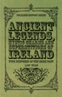 Ancient Legends, Mystic Charms and Superstitions of Ireland - With Sketches of the Irish Past - eBook