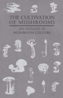 The Cultivation of Mushrooms - An Outline of Mushroom Culture - eBook