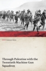 Through Palestine with the Twentieth Machine Gun Squadron (WWI Centenary Series) - eBook