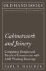 Cabinetwork and Joinery - Comprising Designs and Details of Construction with 2,021 Working Drawings - eBook