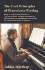 "The First Principles of Pianoforte Playing : Being an Extract from the Author's ""The Act of Touch"" Designed for School Use, and Including Two New Chapters - Directions for Learners and Advice to Teach - eBook"
