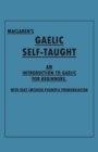 Maclaren's Gaelic Self-Taught - An Introduction to Gaelic for Beginners - With Easy Imitated Phonetic Pronunciation - eBook