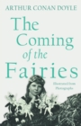 The Coming of the Fairies - Illustrated from Photographs - eBook