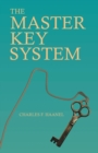 The Master Key System : With an Essay on Charles F. Haanel by Walter Barlow Stevens - eBook