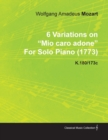 6 Variations on Mio Caro Adone by Wolfgang Amadeus Mozart for Solo Piano (1773) K.180/173c - eBook