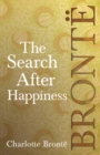 The Search After Happiness : Including Introductory Essays by G. K. Chesterton and Virginia Woolf - eBook