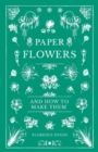 Paper Flowers and How to Make Them - eBook