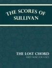 Sullivan's Scores - The Lost Chord - Sheet Music for Voice - eBook