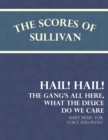 Sullivan's Scores - Hail! Hail! The Gang's All Here, What the Deuce do we Care - Sheet Music for Voice and Piano - eBook