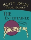 "Scott Joplin Piano Scores - The Entertainer and Other Classics by the ""King of Ragtime"" - eBook"