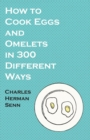 How to Cook Eggs and Omelets in 300 Different Ways - eBook