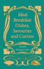 Ideal Breakfast Dishes, Savouries and Curries - eBook