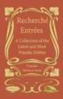 Recherche Entrees - A Collection of the Latest and Most Popular Dishes - eBook