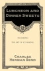 Luncheon and Dinner Sweets, Including the Art of Ice Making - eBook