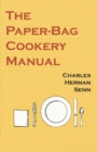 The Paper-Bag Cookery Manual - eBook