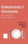 Emergency Dinners -  The Amateur Cook's Manual - eBook