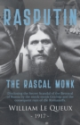 Rasputin the Rascal Monk : Disclosing the Secret Scandal of the Betrayal of Russia by the mock-monk Grichka and the consequent ruin of the Romanoffs. With official documents revealed and recorded for - eBook