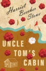 Uncle Tom's Cabin : Or; Life Among the Lowly - eBook