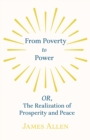 From Poverty to Power - OR, The Realization of Prosperity and Peace - eBook