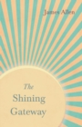 The Shining Gateway : With an Essay on The Nature of Virtue by Percy Bysshe Shelley - eBook