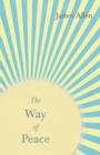 The Way of Peace : With an Essay from Within You is the Power by Henry Thomas Hamblin - eBook