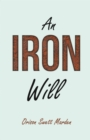 An Iron Will : With an Essay on Self Help By Russel H. Conwell - eBook
