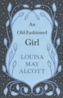 An Old-Fashioned Girl - eBook