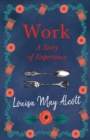 Work: A Story of Experience - eBook
