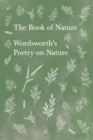 The Book of Nature - Wordsworth's Poetry on Nature - eBook