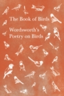 The Book of Birds - Wordsworth's Poetry on Birds - eBook