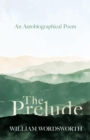 The Prelude - An Autobiographical Poem - eBook