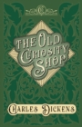 The Old Curiosity Shop : With Appreciations and Criticisms By G. K. Chesterton - eBook