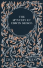 The Mystery of Edwin Drood : With Appreciations and Criticisms By G. K. Chesterton - eBook