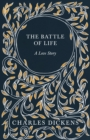 The Battle of Life : A Love Story - eBook