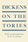 Dickens on the Tories : With an Introduction by F. G. Kitton - eBook