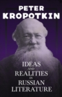 Ideas and Realities in Russian Literature : With an Excerpt from Comrade Kropotkin by Victor Robinson - eBook