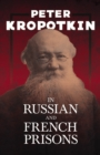 In Russian and French Prisons : With an Excerpt from Comrade Kropotkin by Victor Robinson - eBook