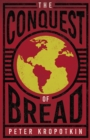 The Conquest of Bread : With an Excerpt from Comrade Kropotkin by Victor Robinson - eBook