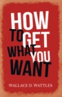 How to Get What you Want - eBook