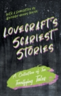 Lovecraft's Scariest Stories - A Collection of Ten Terrifying Tales : With a Dedication by George Henry Weiss - eBook
