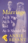 Marriage - As It Was, As It Is, and As It Should Be - eBook