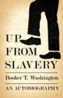 Up from Slavery - An Autobiography - eBook
