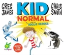 Kid Normal and the Rogue Heroes - Book