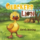 Quackers - The Fiercest Lion of Them All - Book