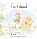 The The Adventures of Flora Bee: Bee School - Book