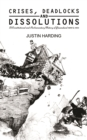 Crises, Deadlocks and Dissolutions : A Constitutional and Parliamentary History of Queensland 1859 to 1922 - eBook