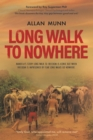 Long Walk to Nowhere : Mandela's story Long Walk to Freedom is iconic but when freedom is imprisoned by fear long walks go - Book