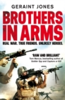 Brothers in Arms : Real War. True Friends. Unlikely Heroes. - eBook