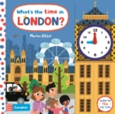 What's the Time in London? : A tell-the-time clock book - Book