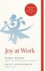 Joy at Work : The Life-Changing Magic of Organizing Your Working Life - Book